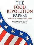 NEW The Food Revolution Papers: A Primer on What's in Your Food