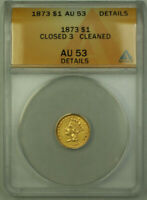1873 Closed 3 Indian Princess Type III $1 Gold Dollar Coin ANACS AU-53 Details