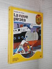 LA NAVE PIRATA Franklin W Dixon Graziella Borella Caggia Mondadori giallo 1973