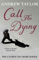 Call The Dying: The Lydmouth Crime Series Book 7, Taylor, Andrew, New, Book