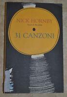 NICK HORNBY - 31 CANZONI - ED: GUANDA - ANNO: 2003 (TE)