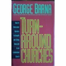 Turnaround Churches: How to Overcome Barriers to Growth and Bring New Life to an