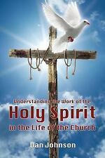 Understanding the Work of the Holy Spirit in the Life of the Church by Dan...