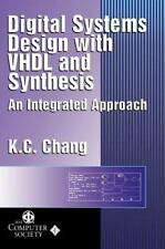 Digital Systems Design with VHDL and Synthesis: An Integrated Approach, Chang, K