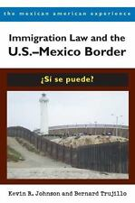 Immigration Law and the U.S.?Mexico Border: ¿Sí se puede? (The Mexican American