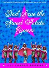 God Save the Sweet Potato Queens by Browne, Jill Conner
