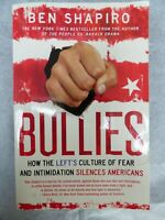 Bullies How the Left's Culture of Fear and Intimidation Silences USA Ben Shapiro