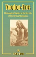 Voodoo-Eros: Ethnological Studies in the Sex-Life of the African Aborigines (Pap
