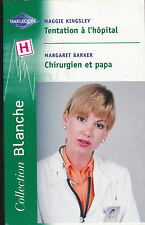 TENTATION A L'HOPITAL. CHIRURGIEN ET PAPA.  HARLEQUIN. COLLECTION BLANCHE