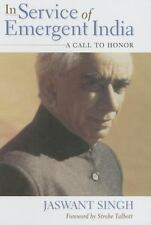 In Service of Emergent India: A Call to Honor: By Singh, Jaswant