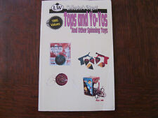 Toys and Yo-Yos and Other Spinning Toys 1995 Values guide Collector`s Digest