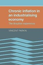Chronic Inflation in an Industrializing Economy : The Brazilian Experience by...