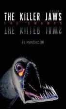 The Killer Jaws : The Swamps by El Pensador (2012, Hardcover)