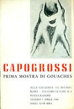 CAPOGROSSI. Prima mostra di gouaches. Catalogo di mostra, 1966