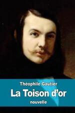 La Toison D'or by Théophile Gautier (2016, Paperback)