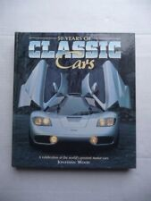 50 Years of Classic Cars. by Wood.  Worlds Greatest Cars. 1995 book.
