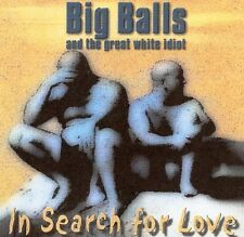Big Balls & the Great White mentecatto in search for love CD