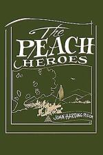 The Peach Heroes by John Harding Peach (2009, Paperback)