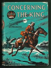 CONCERNING THE KING – D. M. SYMONDS HISTORICAL NOVEL 1960 HB DW 1ST