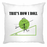 Novelty Math Cushion Cover That's How I Roll Physics Joke Nerd Geek Science Gift
