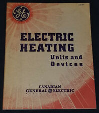 1940 - GE / CANADIAN GENERAL ELECTRIC - HEATING UNITS AND DEVICES - CATALOGUE