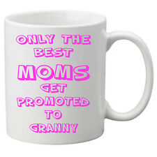 11 oz Mug With Only The Best Moms Get Promoted to Granny - Great Novelty Gift