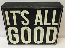 It'S All Good Box Sign 6 x 5 Wooden Sign