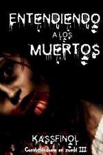 Convirtiéndome en Zombi: Entendiendo a Los Muertos by Kassfinol (2013,...