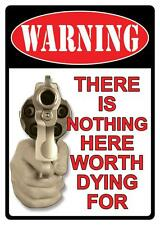 Warning~There Is Nothing Here Worth Dying For~Free Shipping~See Feeds