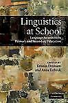 Linguistics at School : Language Awareness in Primary and Secondary Education...