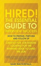 The Obv!ous Cand!date: HIRED! the Essential Guide to Interview Success : How...