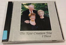 The New Creation Trio I Thirst CD Portland OR Christian Gospel Railway To Heaven
