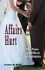 Affairs Hurt : The Pains and Effects of Infidelity: By Mabwa, Florence