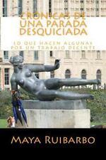 Cronicas de una Parada Desquiciada by Maya Ruibarbo (2014, Paperback)