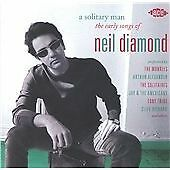 A Solitary Man: The Early Songs Of Neil Diamond (CDCHD 1235)