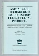 Animal Cell Technology  Products from Cells, Cells As Products Published 1999