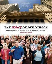 The Irony of Democracy : An Uncommon Introduction to American Politics by...
