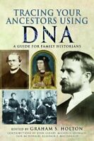 Tracing Your Ancestors Using DNA A Guide for Family Historians 9781526733092