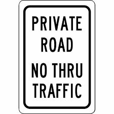 "Private Road No Thru Traffic Aluminum Metal 8"" x 12"" Sign - Will Not Rust"