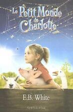 Le Petit Monde de Charlotte = Charlotte's Web (Paperback or Softback)