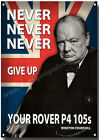 ROVER P4 105s,NEVER NEVER GIVE UP YOUR... ROVER P4 105s METAL SIGN.CLASSIC ROVER