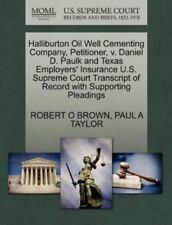 Halliburton Oil Well Cementing Company, Petitioner, V. Daniel D. Paulk and Texas