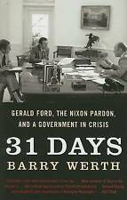 31 Days: Gerald Ford, the Nixon Pardon and A Government in Crisis by Barry Werth