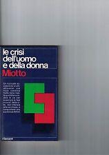 LE CRISI DELL'UOMO E DELLA DONNA - A.MIOTTO - 1970