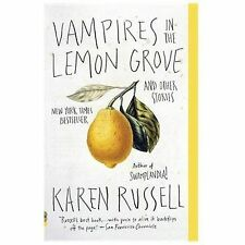 Vampires in the Lemon Grove : And Other Stories by Karen Russell (2014,...
