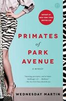 Primates of Park Avenue: A Memoir by Martin Ph.D., Wednesday