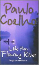 Like the Flowing River: Thoughts and Reflections New Paperback Book P. Coelho
