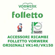 ACCESSORI RICAMBI FOLLETTO VK140 VK150 VORWERK FOLLETTO ORIGINALI│SACCHI│FILTRO│