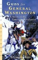 Guns for General Washington: A Story of the American Revolution (Paperback or So