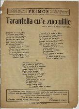 1930 ARMANDO GILL TARANTELLA CU'E ZUCCULILLE EDIZIONI PROMOS NAPOLI CANZONI